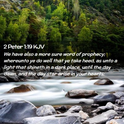 Picture 02 - 2 Peter 1:19 KJV - We have also a more sure word of prophecy; - Bible Verse Picture