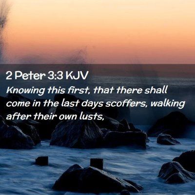 Picture 02 - 2 Peter 3:3 KJV - Knowing this first, that there shall come in the - Bible Verse Picture