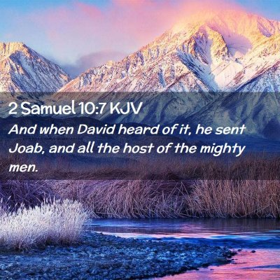 Picture 02 - 2 Samuel 10:7 KJV - And when David heard of it, he sent Joab, and all - Bible Verse Picture