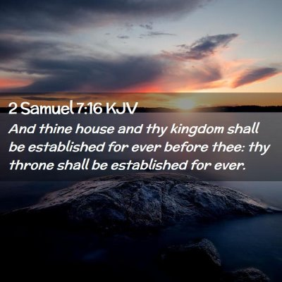 Picture 02 - 2 Samuel 7:16 KJV - And thine house and thy kingdom shall be - Bible Verse Picture