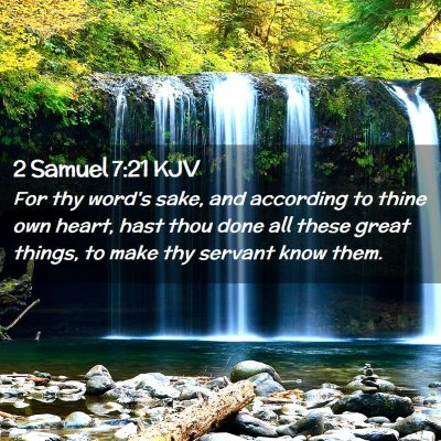 Picture 02 - 2 Samuel 7:21 KJV - For thy word's sake, and according to thine own - Bible Verse Picture