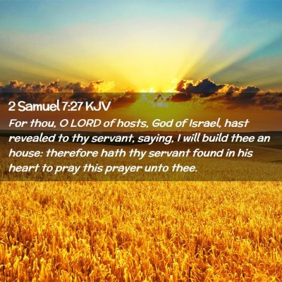 Picture 02 - 2 Samuel 7:27 KJV - For thou, O LORD of hosts, God of Israel, hast - Bible Verse Picture
