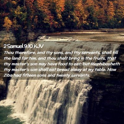 Picture 02 - 2 Samuel 9:10 KJV - Thou therefore, and thy sons, and thy servants, - Bible Verse Picture