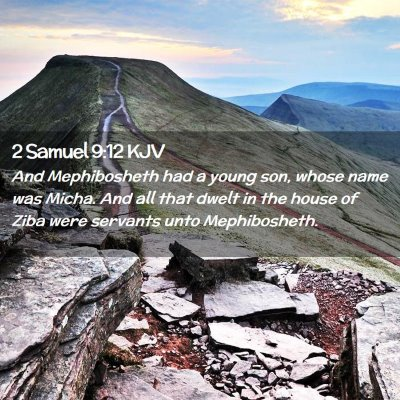 Picture 02 - 2 Samuel 9:12 KJV - And Mephibosheth had a young son, whose name was - Bible Verse Picture