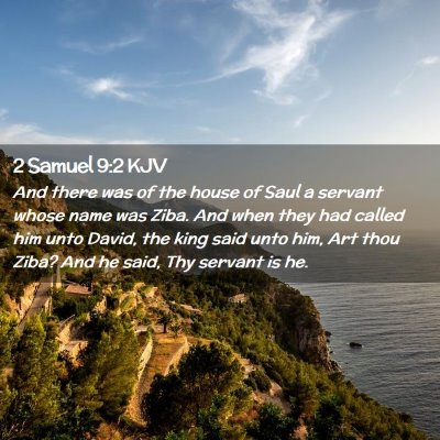 Picture 02 - 2 Samuel 9:2 KJV - And there was of the house of Saul a servant - Bible Verse Picture