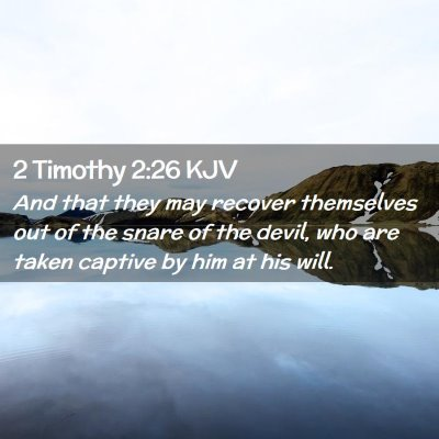 Picture 02 - 2 Timothy 2:26 KJV - And that they may recover themselves out of the - Bible Verse Picture
