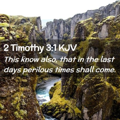 Picture 02 - 2 Timothy 3:1 KJV - This know also, that in the last days perilous - Bible Verse Picture