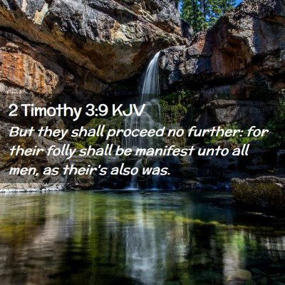 Picture 02 - 2 Timothy 3:9 KJV - But they shall proceed no further: for their - Bible Verse Picture
