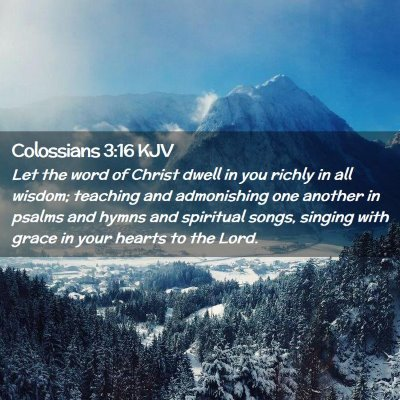 Picture 02 - Colossians 3:16 KJV - Let the word of Christ dwell in you richly in all - Bible Verse Picture
