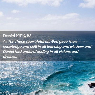 Picture 02 - Daniel 1:17 KJV - As for these four children, God gave them - Bible Verse Picture