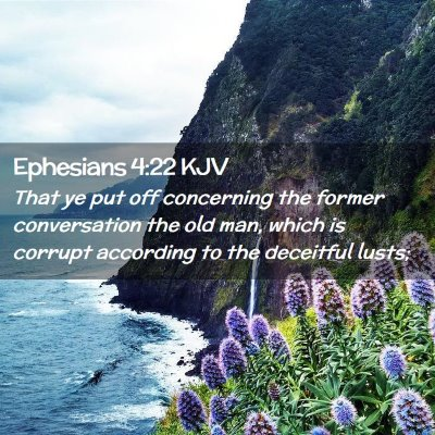 Picture 02 - Ephesians 4:22 KJV - That ye put off concerning the former - Bible Verse Picture