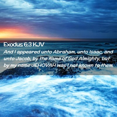 Picture 02 - Exodus 6:3 KJV - And I appeared unto Abraham, unto Isaac, and unto - Bible Verse Picture