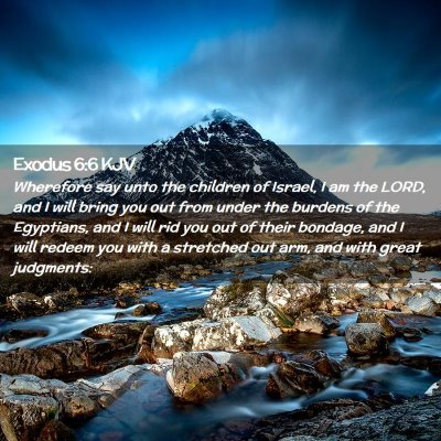 Picture 02 - Exodus 6:6 KJV - Wherefore say unto the children of Israel, I am - Bible Verse Picture