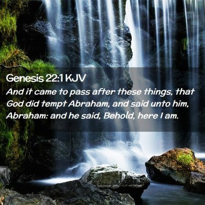Picture 02 - Genesis 22:1 KJV - And it came to pass after these things, that God - Bible Verse Picture