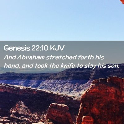 Picture 02 - Genesis 22:10 KJV - And Abraham stretched forth his hand, and took - Bible Verse Picture
