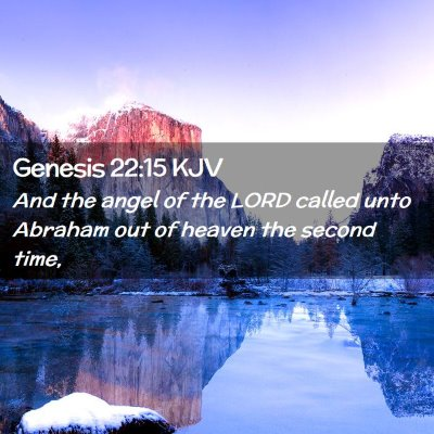 Picture 02 - Genesis 22:15 KJV - And the angel of the LORD called unto Abraham out - Bible Verse Picture