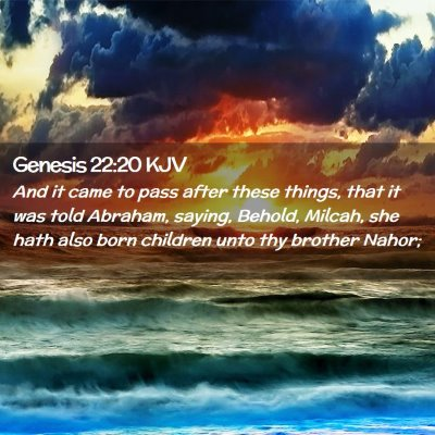 Picture 02 - Genesis 22:20 KJV - And it came to pass after these things, that it - Bible Verse Picture