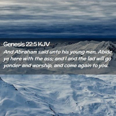 Picture 02 - Genesis 22:5 KJV - And Abraham said unto his young men, Abide ye - Bible Verse Picture