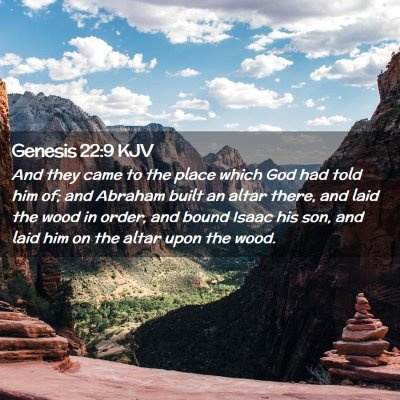 Picture 02 - Genesis 22:9 KJV - And they came to the place which God had told him - Bible Verse Picture
