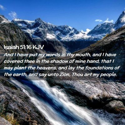 Picture 02 - Isaiah 51:16 KJV - And I have put my words in thy mouth, and I have - Bible Verse Picture