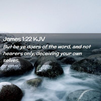 Picture 02 - James 1:22 KJV - But be ye doers of the word, and not hearers - Bible Verse Picture