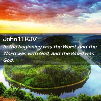 Picture 02 - John 1:1 KJV - In the beginning was the Word, and the Word was - Bible Verse Picture