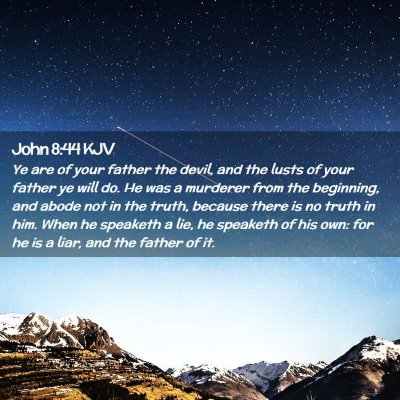 Picture 02 - John 8:44 KJV - Ye are of your father the devil, and the lusts of - Bible Verse Picture