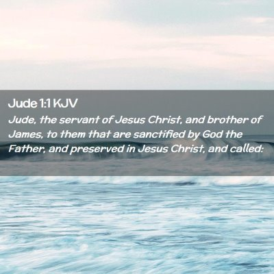 Picture 02 - Jude 1:1 KJV - Jude, the servant of Jesus Christ, and brother of - Bible Verse Picture