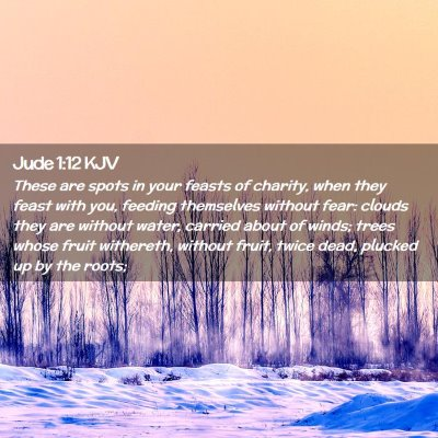 Picture 02 - Jude 1:12 KJV - These are spots in your feasts of charity, when - Bible Verse Picture