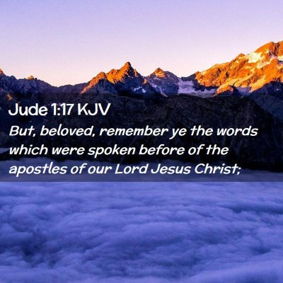 Picture 02 - Jude 1:17 KJV - But, beloved, remember ye the words which were - Bible Verse Picture