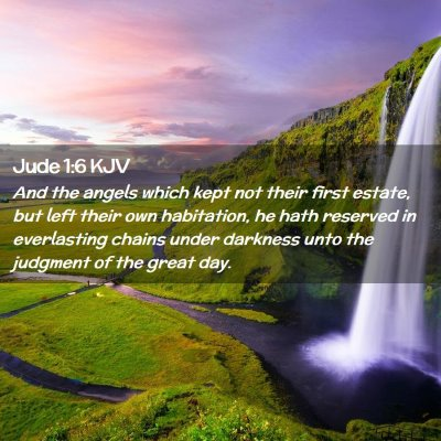 Picture 02 - Jude 1:6 KJV - And the angels which kept not their first estate, - Bible Verse Picture
