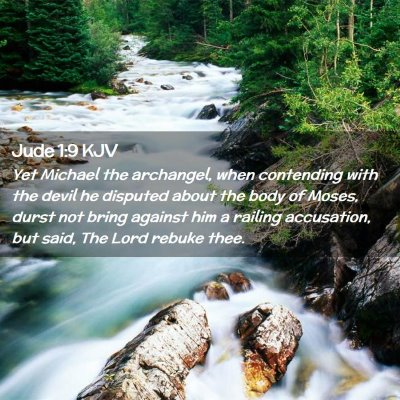 Picture 02 - Jude 1:9 KJV - Yet Michael the archangel, when contending with - Bible Verse Picture