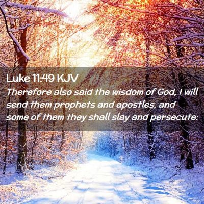 Picture 02 - Luke 11:49 KJV - Therefore also said the wisdom of God, I will - Bible Verse Picture