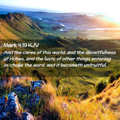 Picture 02 - Mark 4:19 KJV - And the cares of this world, and the - Bible Verse Picture