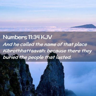Picture 02 - Numbers 11:34 KJV - And he called the name of that place - Bible Verse Picture