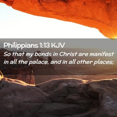 Picture 02 - Philippians 1:13 KJV - So that my bonds in Christ are manifest in all - Bible Verse Picture