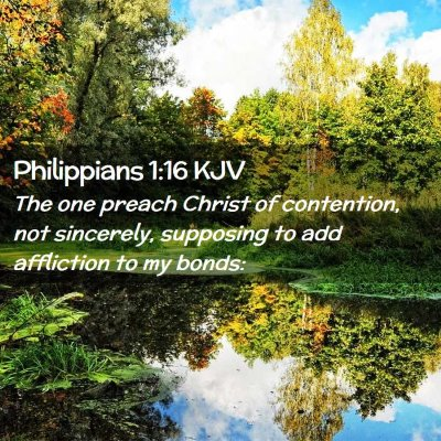 Picture 02 - Philippians 1:16 KJV - The one preach Christ of contention, not - Bible Verse Picture