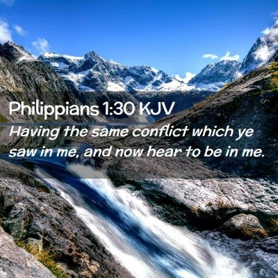 Picture 02 - Philippians 1:30 KJV - Having the same conflict which ye saw in me, and - Bible Verse Picture