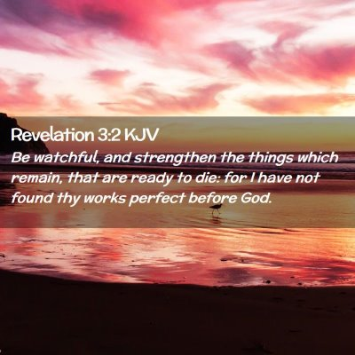Picture 02 - Revelation 3:2 KJV - Be watchful, and strengthen the things which - Bible Verse Picture