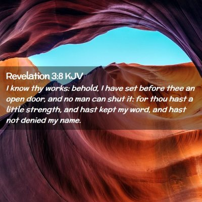 Picture 02 - Revelation 3:8 KJV - I know thy works: behold, I have set before thee - Bible Verse Picture