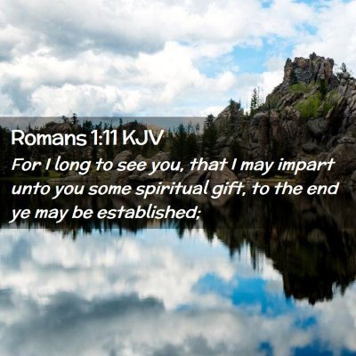Picture 02 - Romans 1:11 KJV - For I long to see you, that I may impart unto you - Bible Verse Picture