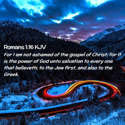 Picture 02 - Romans 1:16 KJV - For I am not ashamed of the gospel of Christ: for - Bible Verse Picture