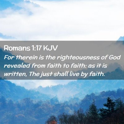 Picture 02 - Romans 1:17 KJV - For therein is the righteousness of God revealed - Bible Verse Picture
