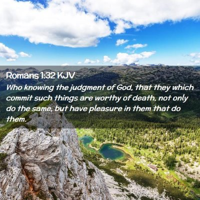 Picture 02 - Romans 1:32 KJV - Who knowing the judgment of God, that they which - Bible Verse Picture