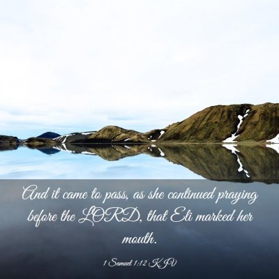 Picture 03 - 1 Samuel 1:12 KJV - And it came to pass, as she continued praying - Bible Verse Picture