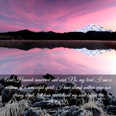 Picture 03 - 1 Samuel 1:15 KJV - And Hannah answered and said, No, my lord, I am a - Bible Verse Picture