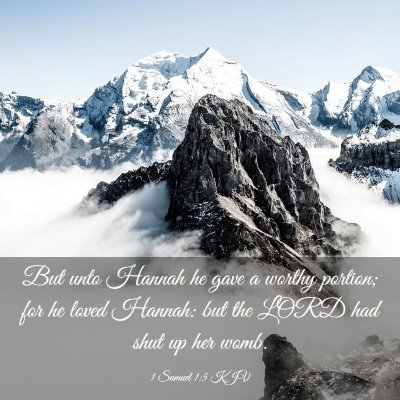 Picture 03 - 1 Samuel 1:5 KJV - But unto Hannah he gave a worthy portion; for he - Bible Verse Picture