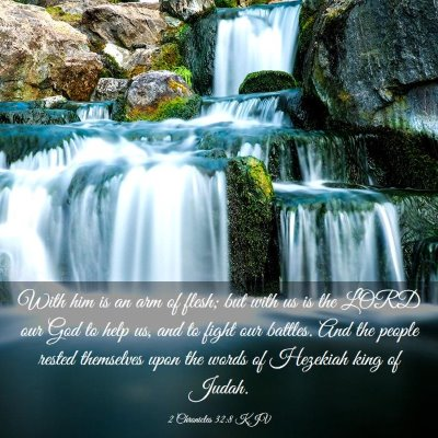 Picture 03 - 2 Chronicles 32:8 KJV - With him is an arm of flesh; but with us is the - Bible Verse Picture