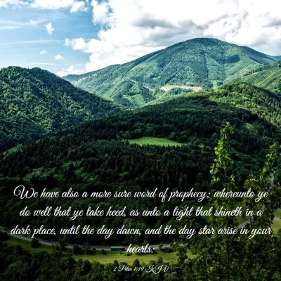 Picture 03 - 2 Peter 1:19 KJV - We have also a more sure word of prophecy; - Bible Verse Picture