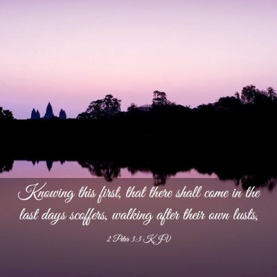Picture 03 - 2 Peter 3:3 KJV - Knowing this first, that there shall come in the - Bible Verse Picture
